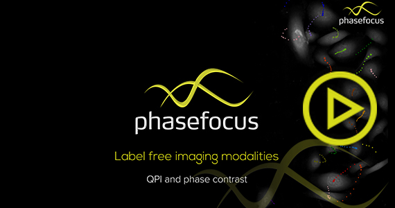 Phasefocus - Label Free Imaging Modalities